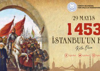 İstanbul'un Fethinin 567. Yılını Coşkuyla Kutluyoruz